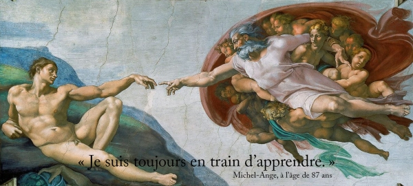 Michel-Ange-Toujours-A-Apprendre-Always-Learning